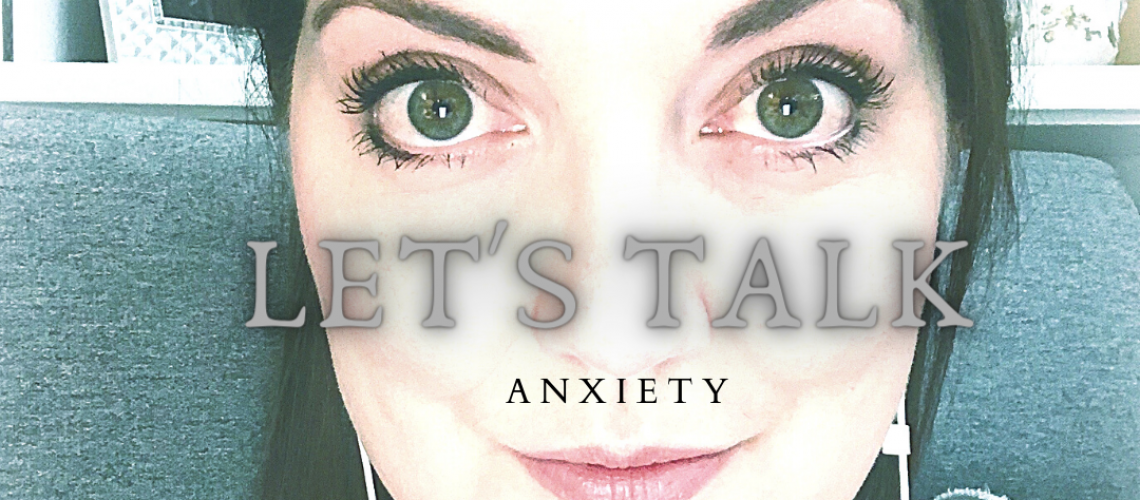 Let's talk Anxiety